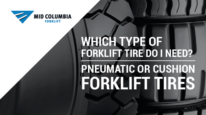 Blog Image - Which Type of Forklift Tire Do I Need Pneumatic or Cushion Forklift Tires