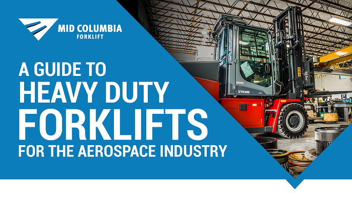 A Guide to Heavy Duty Forklifts for the Aerospace Industry
