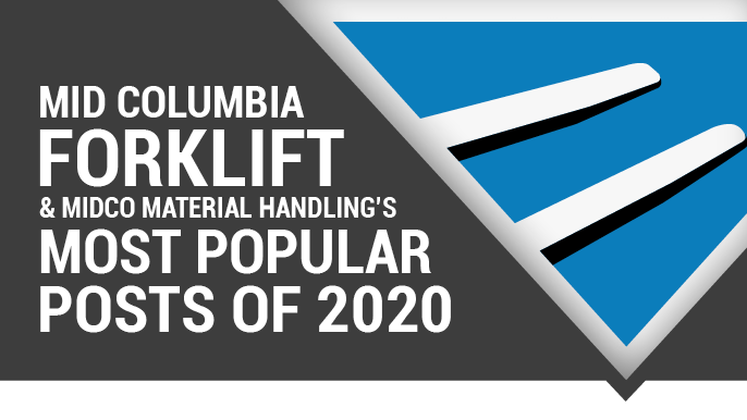 Mid Columbia Forklift & Midco Material Handling's Most Popular Posts of 2020