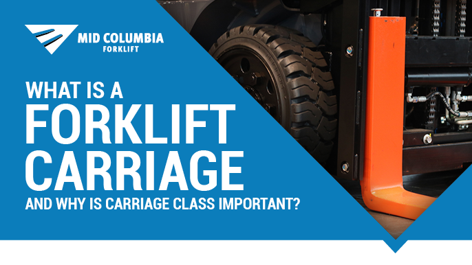 What Is a Forklift Carriage and Why Is Carriage Class Important