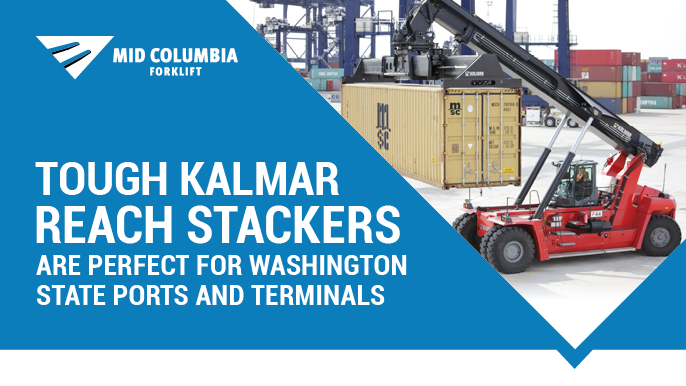 Tough Kalmar Reach Stackers are Perfect for Washington State Ports and Terminals