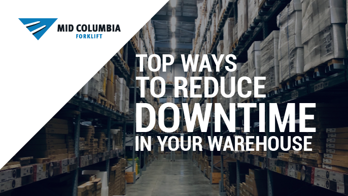 Top Ways to Reduce Downtime in Your Warehouse