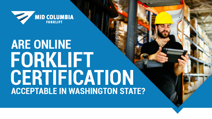 Are Online Forklift Certifications Acceptable in Washington State?