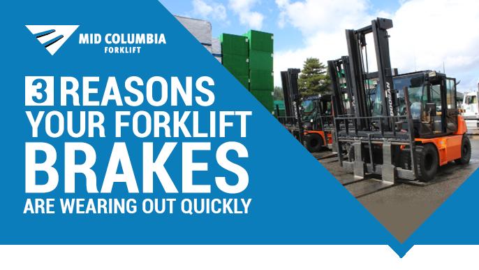3 Reasons Your Forklift BrakesPrematurelyWear