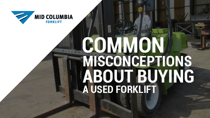Common Misconceptions About Buying a Used Forklift