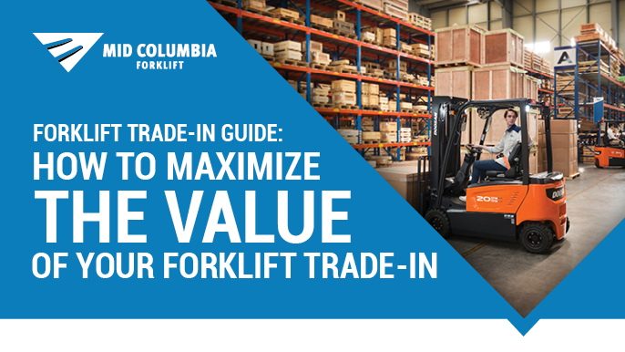 Forklift Trade-In Guide: How to Maximize the Value of Your Forklift Trade-in
