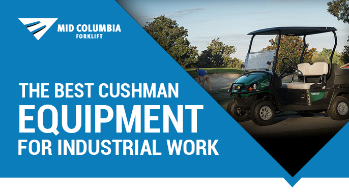 The Best Cushman Equipment for Industrial Work