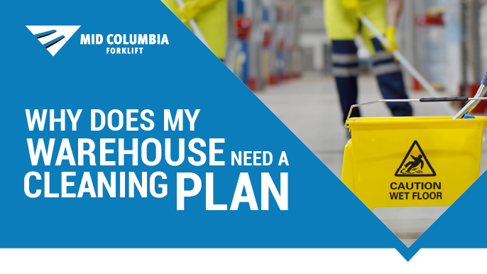 Why Does My Warehouse Need A Cleaning Plan?