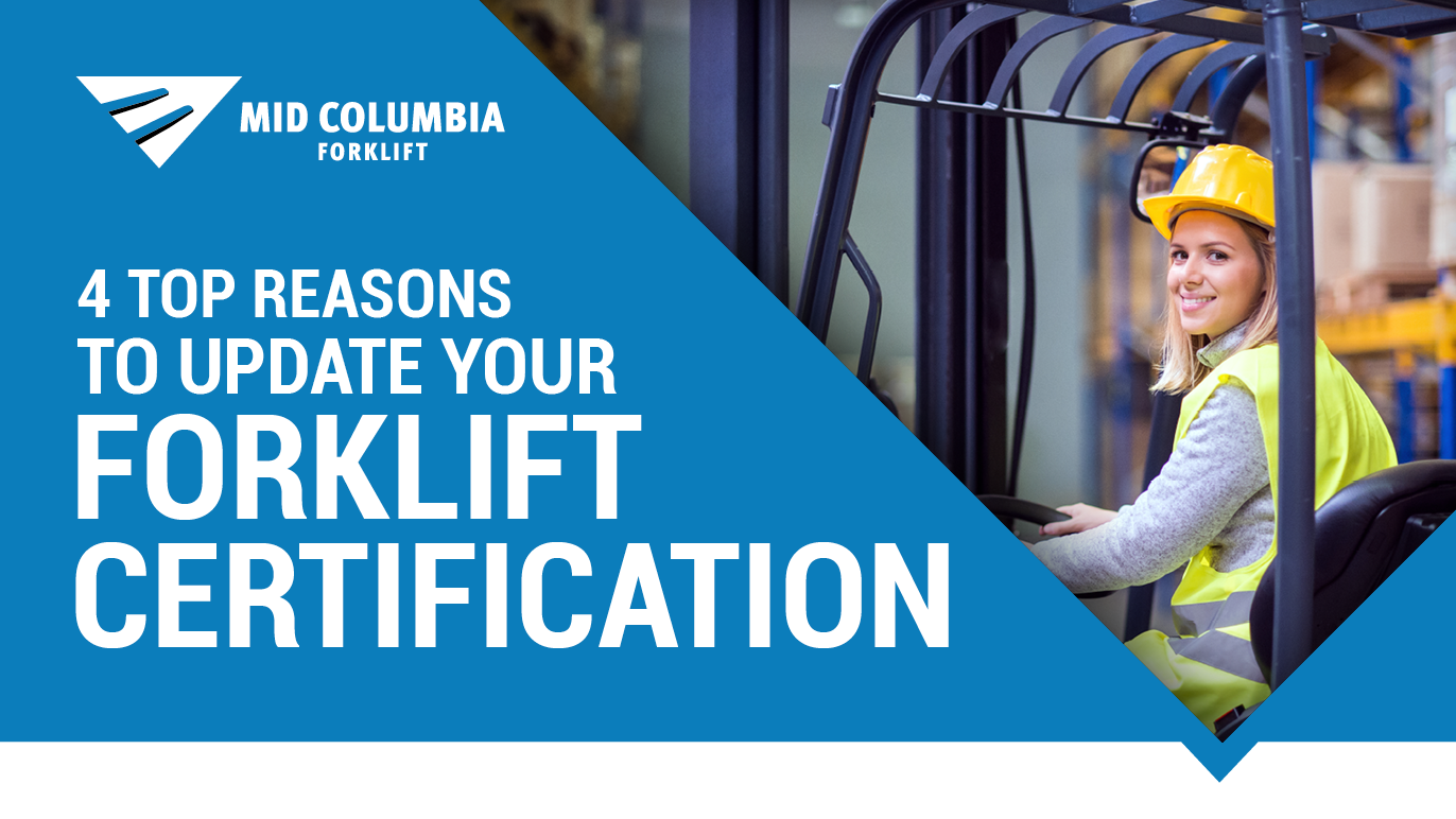 4 Top Reasons to Update Your Forklift Certification
