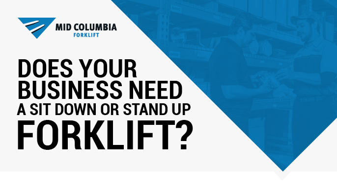 Does your business need a sit down or stand up forklift?
