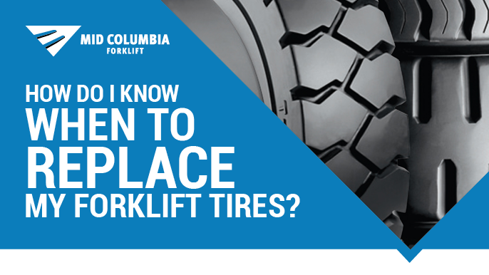 How Do I Know When To Replace My Forklift Tires?