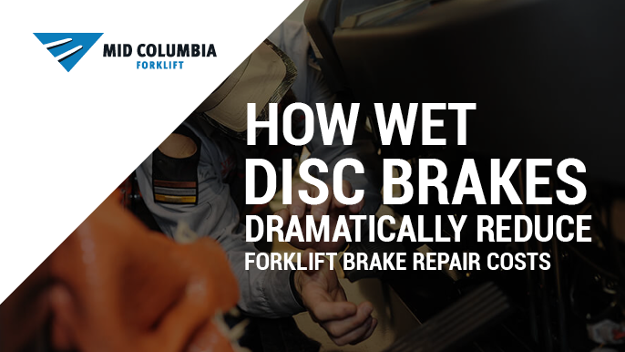 How Wet Disc Brakes Dramatically Reduce Forklift Brake Repair Costs