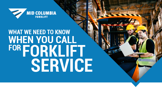 What We Need to Know When You Call for Forklift Service