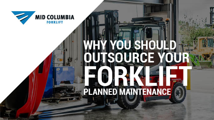 Why You Should Outsource Your Forklift Planned Maintenance