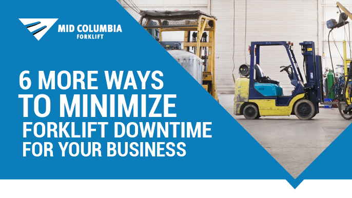 6 More Ways to Minimize Forklift Downtime for Your Business