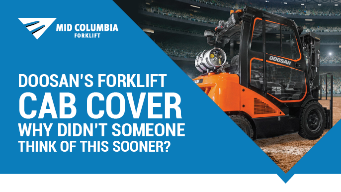 Doosan's Forklift Cab Cover - Why Didn't Someone Think of This Sooner?