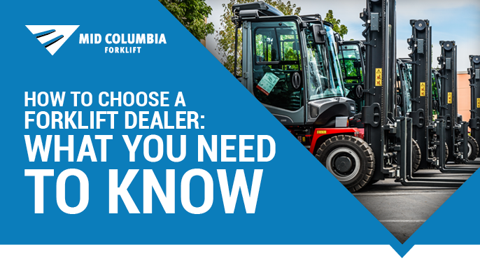How To Choose a Forklift Dealer: What You Need To Know