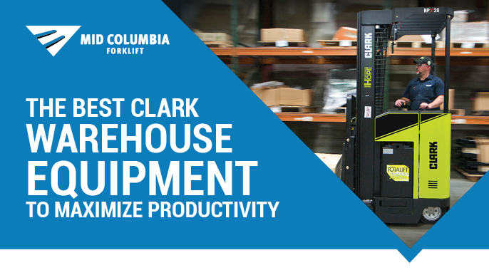 The Best Clark Warehouse Equipment to Maximize Productivity