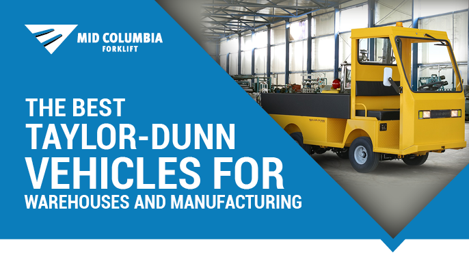 The Best Taylor-Dunn Vehicles for Warehouses and Manufacturing
