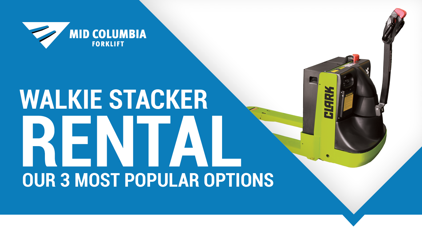 Walkie Stacker Rental - Our 3 Most Popular Options