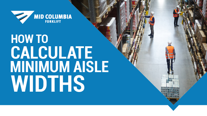 How To Calculate Forklift Minimum Aisle Widths