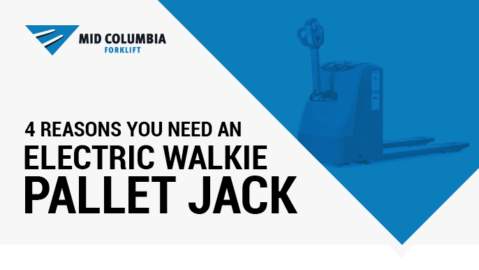 4 Reasons You Need an Electric Walkie Pallet Jack