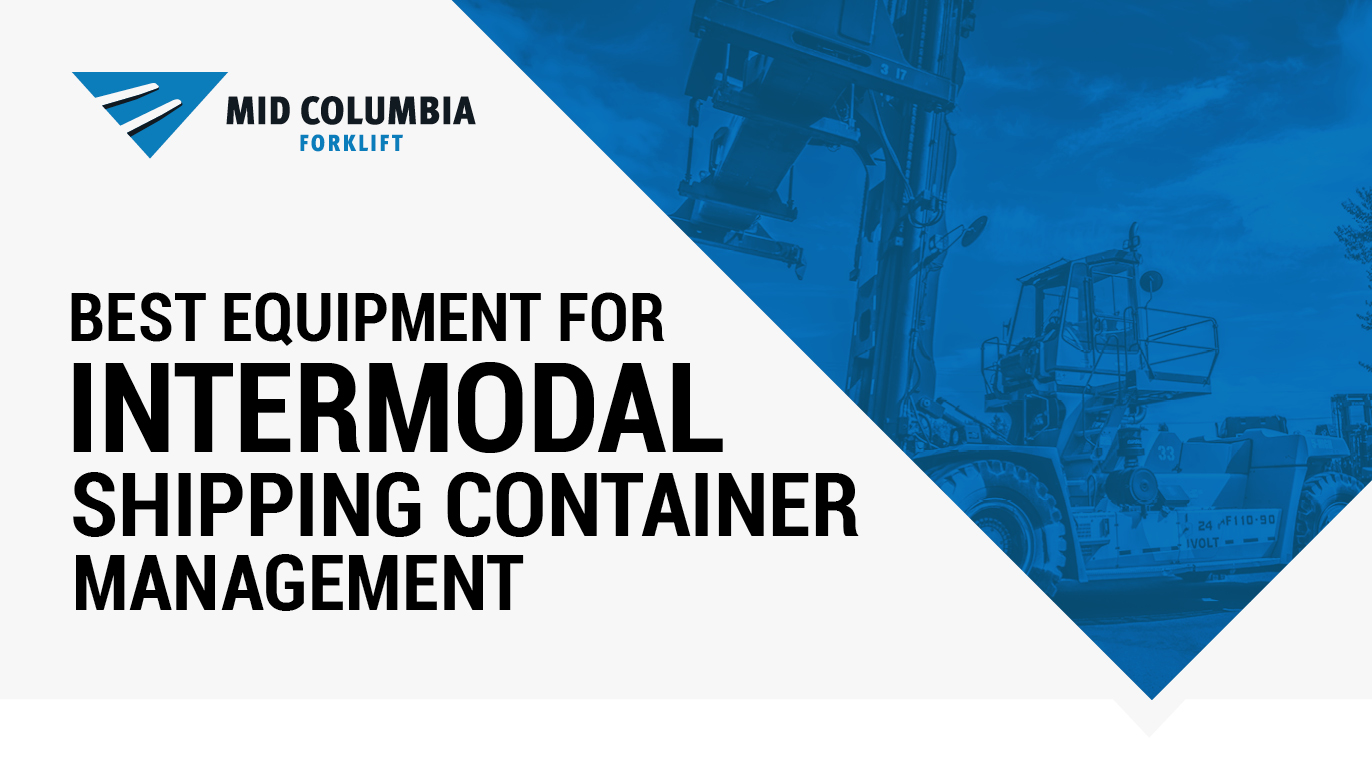 Best Equipment for Intermodal Shipping Container Management